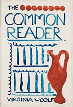 The Common Reader - First Series by [Woolf, Virginia]
