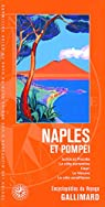 Naples et Pompéi: Ischia et Procida, la côte sorrentine, Capri, le Vésuve, la côte amalfitaine par Gallimard