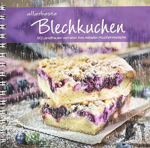 allerbeste Blechkuchen: 60 Landfrauen verraten ihre liebsten Kuchenrezepte.