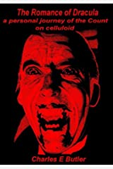 The Romance of Dracula; a personal Journey of the Count on celluloid Kindle Edition