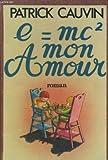 e= mc? mon amour