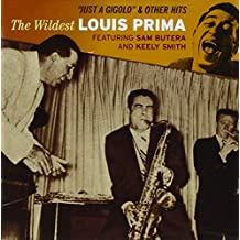 Just A Gigolo And Other Hits : The Wildest Louis Prima