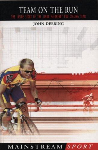 Team On The Run: The Inside Story of the Linda McCartney Pro Cycling Team (Mainstream Sport) por John Deering