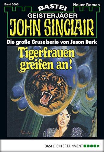 John Sinclair - Folge 0085: Tigerfrauen greifen an