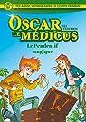 Oscar le Médicus - tome 1 Le pendentif magique par Serfaty