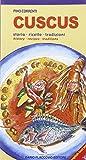 Scarica Libro Cuscus Storia ricette tradizioni (PDF,EPUB,MOBI) Online Italiano Gratis