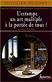 L'estampe, un art multiple à la portée de tous ?