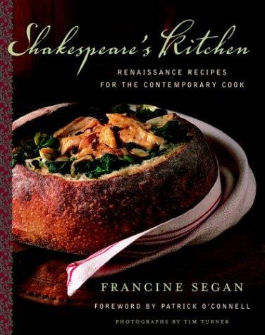 Shakespeare's Kitchen: Renaissance Recipes for the Contemporary Cook por Francine Segan