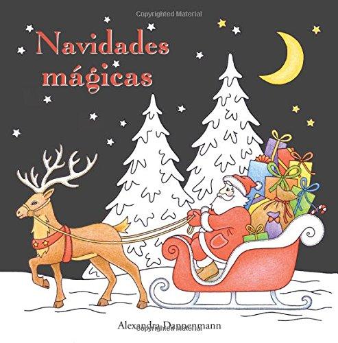Navidades mágicas: Libro para colorear sobre fondo negro para que se coloreen con vivos colores. por Alexandra Dannenmann