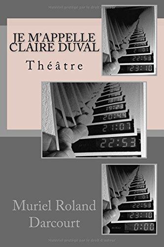 Je m'appelle Claire Duval: Thtre