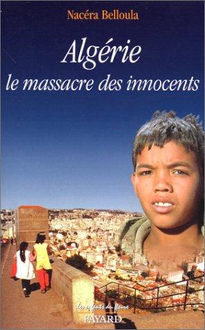 Algérie : le massacre des innocents