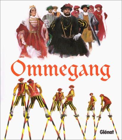 OMMEGANG. : Ouvrage trilingue français, belge et anglais.