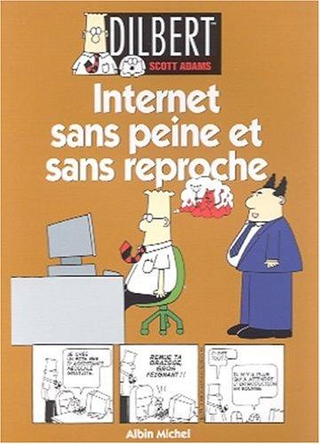 Dilbert, tome 9: Internet sans peine et ...