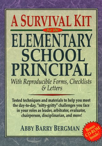 A Survival Kit for the Elementary School Principal: With Reproducible Forms, Checklists & Letters