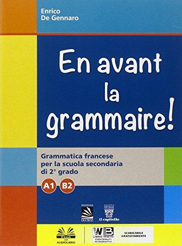 En avant la grammaire! Grammatica di francese. Vol. A1-B2. Per le Scuole superiori. Con e-book. Con espansione online
