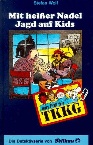 Ein Fall für TKKG, Bd.80, Mit heißer Nadel Jagd auf Kids (Nadel-fall)