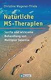 Natürliche MS-Therapien: Sanfte und wirksame Behandlung von Multipler Sklerose