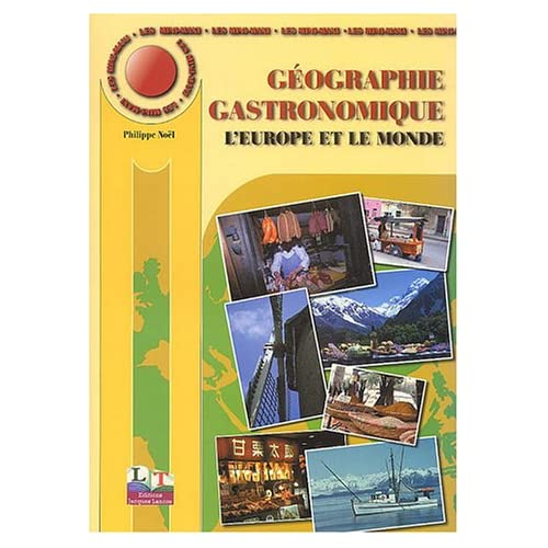 Les Mini-Maxi : Géograhie gastronomique, tome 2 : L'Europe et le Monde