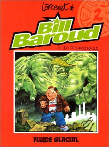 Bill Baroud, tome 2 : Bill Baroud à la rescousse