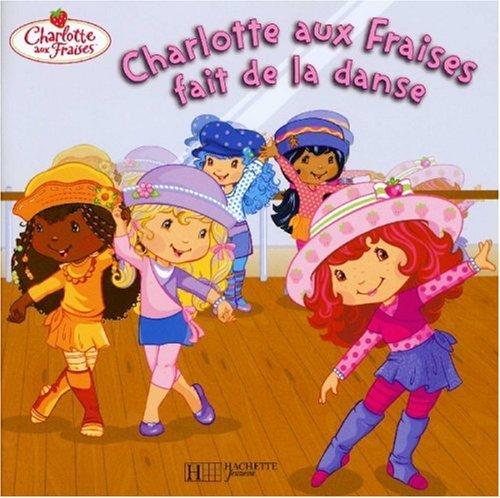 Charlotte aux Fraises fait de la danse