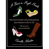 A Year in High Heels: The Girl's Guide to Everything from Jane Austen to the A-list by Camilla Morton (2008-11-11)