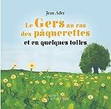 Le Gers au ras des pâquerettes et en quelques toiles - Format Kindle - 9782310038256 - 5,99 €
