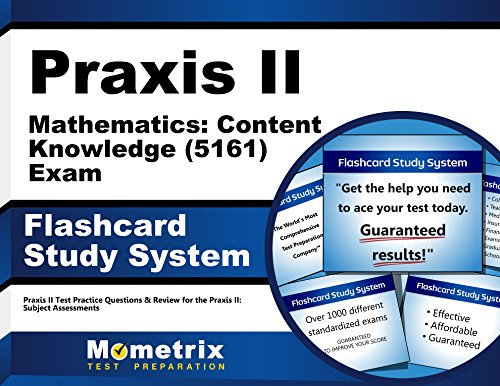 Praxis II Mathematics: Content Knowledge (5161) Exam Flashcard Study System: Praxis II Test Practice Questions & Review for the Praxis II: Subject Assessments (English - Praxis-test 5161