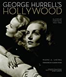 George Hurrell's Hollywood: Glamour Portraits 1925-1992 by Mark A. Vieira front cover