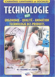 Technologie BEP : Ergonomie - Qualité - Animation- Technologie des produits