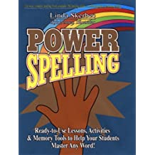 Power Spelling: Ready-to-use Lessons, Spelling Skills, Memory Tools and Activities to Help Your Students Master Any Word