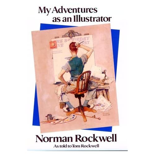 Norman Rockwell: My Adventures as an Illustrator by Norman Rockwell (1995-04-01)
