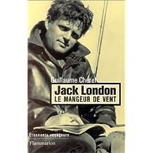 Jack London, le mangeur de vent