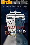 Criminal Kind: A Charlie McClung Mystery (The Charlie McClung Mysteries Book 3)