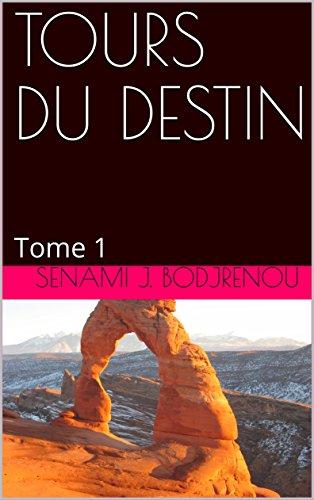 Couverture du livre TOURS DU DESTIN: Tome 1