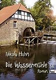 Die Wassermühle. Roman (verschEnkBücher. Illustrierte eBooks in Farbe 4)