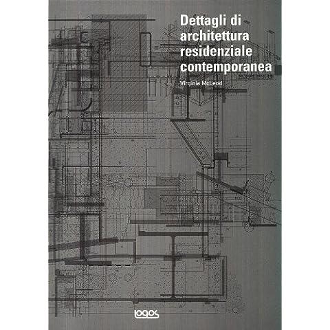 Dettagli di architettura residenziale contemporanea. Con CD-ROM