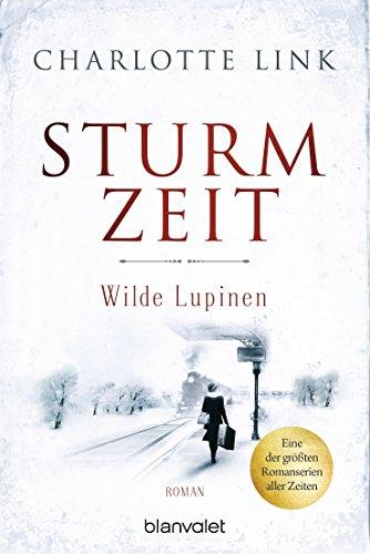 Sturmzeit - Wilde Lupinen: Roman (Die Sturmzeittrilogie 2) Ns 5 Band