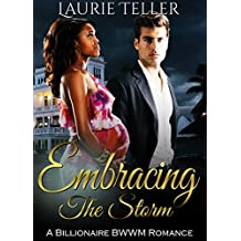ROMANCE: BWWM ROMANCE: Embracing the Storm (Pregnancy Billionaire One Night Stand Interracial) (English Edition)