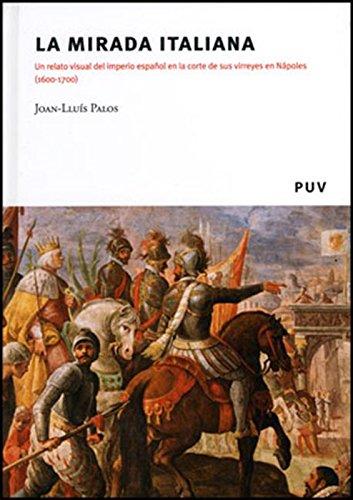 La mirada italiana: Un relato visual del imperio español en la corte ...