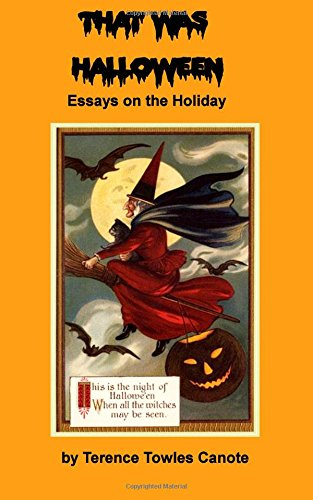 That Was Halloween: Essays on the Holiday