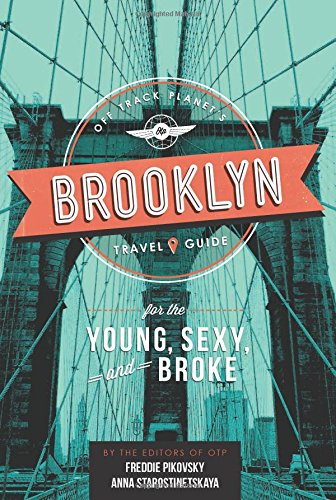 Off Track Planet's Brooklyn Travel Guide for the Young, Sexy, and Broke (Off Track Planet's Travel Guide) (Karte Brooklyn)