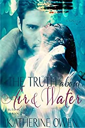 The Truth About Air & Water - Book 2 (Truth In Lies) (English Edition)