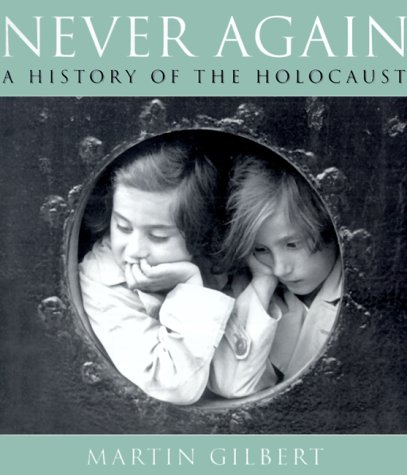 Never Again : A History of the Holocaust