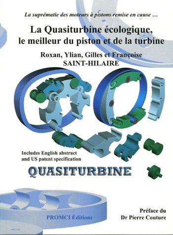 La Quasiturbine écologique, le meilleur du piston et de la turbine par Roxan Saint-Hilaire, Gilles Saint-Hilaire, Françoise Saint-Hilaire, Ylian Saint-Hilaire