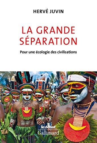 La Grande séparation. Pour une écologie des civilisations