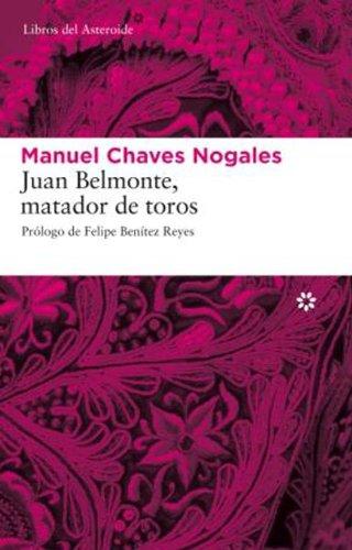Juan Belmonte, matador de toros (Libros del Asteroide) por Manuel Chaves Nogales