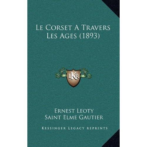 Le Corset a Travers Les Ages (1893)