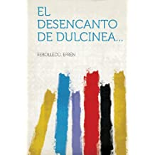 El desencanto de Dulcinea...