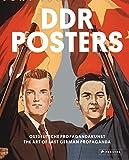DDR Posters: Ostdeutsche Propagandakunst / The Art of East German Propaganda