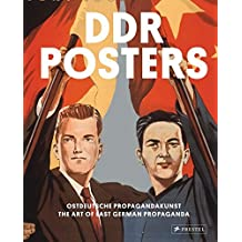 DDR Posters: Ostdeutsche Propagandakunst / The Art of East German Propaganda